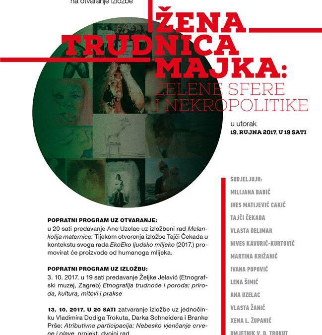 Otvorenje izložbe: Žena,trudnica,majka: zelene sfere i nekropolitike